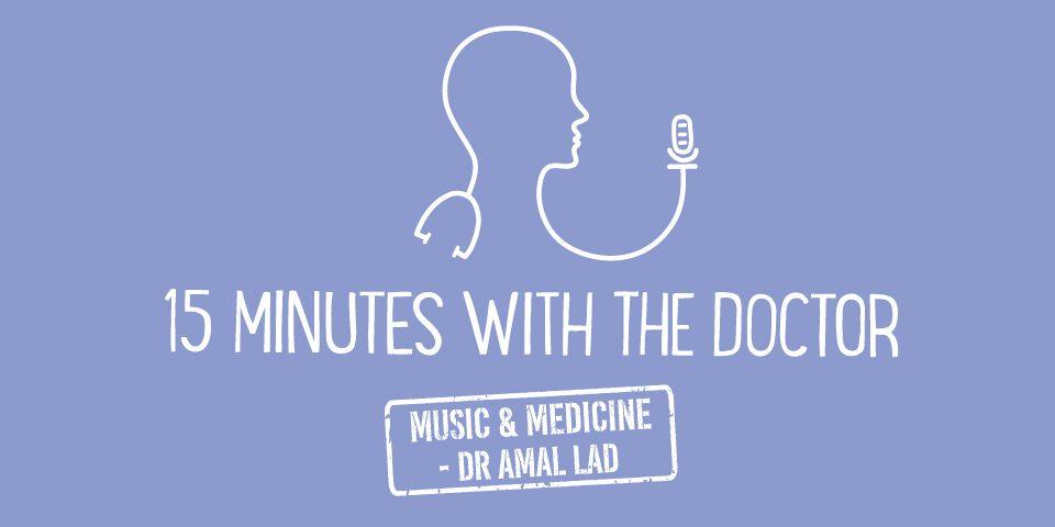 15MWTD - Music & Medicine -Dr Amal Lad