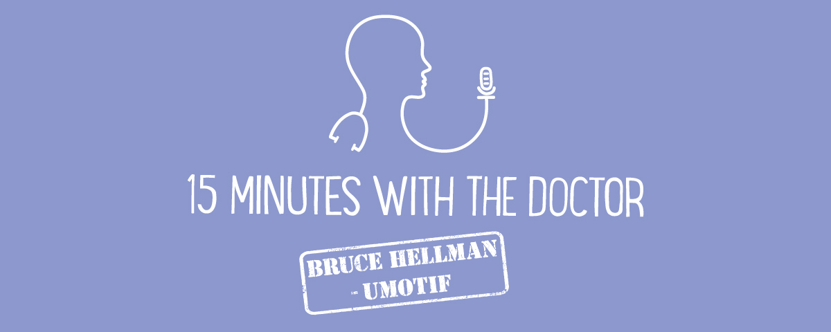 15 Minutes with the Doctor - Bruce Hellman