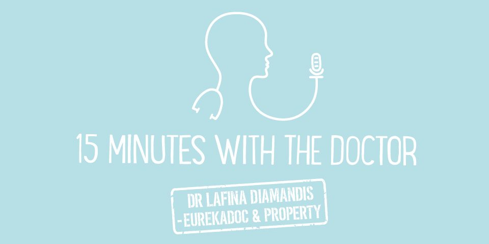 15MWTD - Eurekadoc & Property with Dr Lafina Diamandis